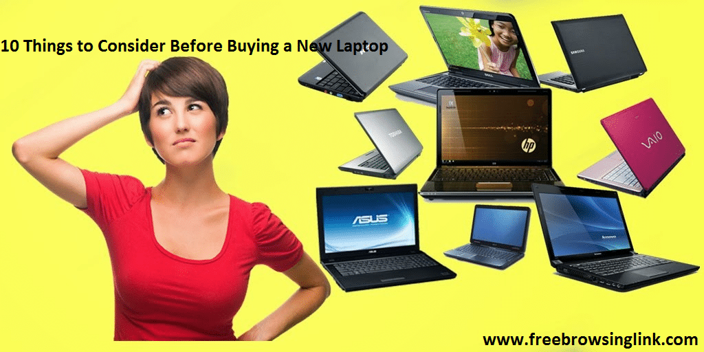 10 Things to Consider Before Buying a New Laptop