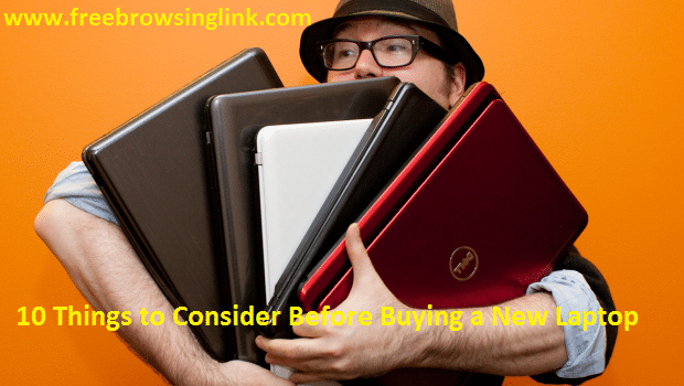 Things to Consider Before Buying a New Laptop