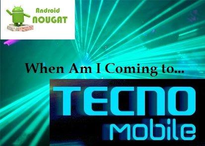 when will tecno recieve android 7.0
