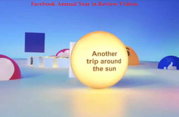 Facebook Annual Year in Review Videos