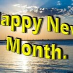 New Month Messages, Prayer, Wishes, Quotes, SMS - August 2021