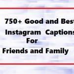 750+ Good and Best Instagram Captions for Friends, Pictures and Selfie Quotes