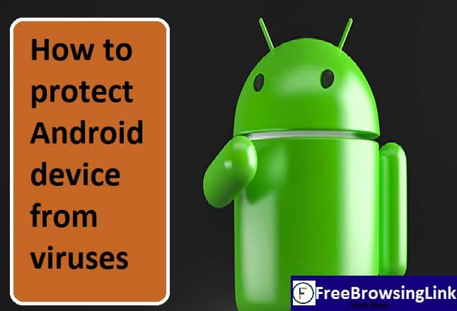 How to protect your android device from viruses