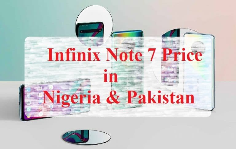 Infinix Note 7 Price in Nigeria and Pakistan